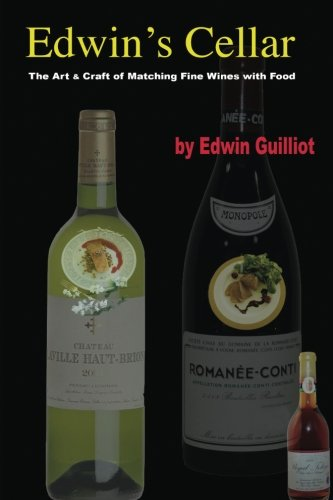 9781516992744: Edwin's Cellar: The Art & Craft of Matching Fine Wines with Food