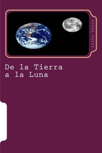 9781516993390: De la Tierra a la Luna (Juventud) (Volume 8) (Spanish Edition)