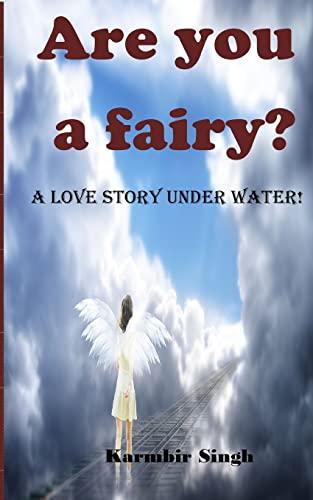 Are You a Fairy?: A Love Story: Karmbir Singh