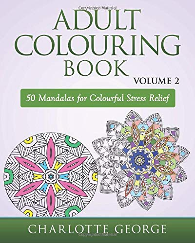 9781516995660: Adult Colouring Book - Volume 2: 50 Mandalas to Colour for Pure Pleasure and Enjoyment