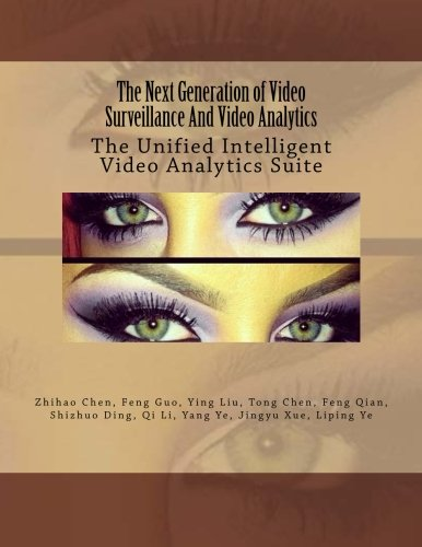 The Next Generation of Video Surveillance And: Dr. Zhihao Chen;