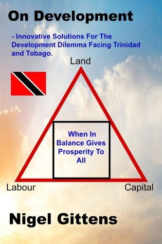 9781516996933: On Development: - Innovative Solutions For The Development Dilemma Facing Trini