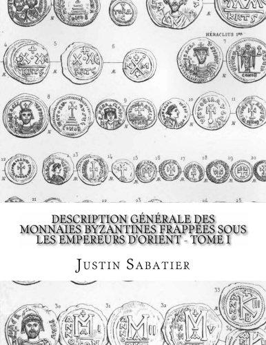 9781516997589: Description générale des monnaies byzantines frappées sous les empereurs d'Orient - Tome I