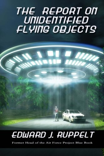 9781516997794: The Report on Unidentified Flying Objects