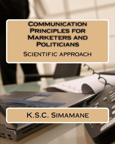 9781517002527: Communication Principles for Marketers and Politicians: Scientific approach