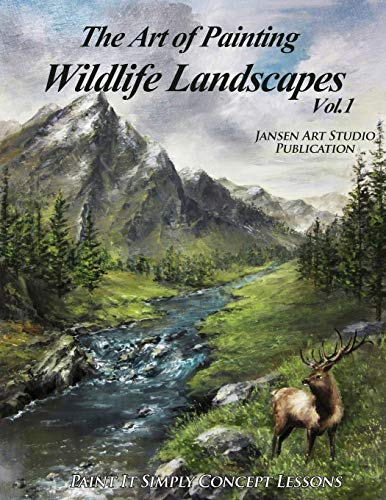 9781517004217: The Art of Painting Wildlife Landscapes (Volume 1)