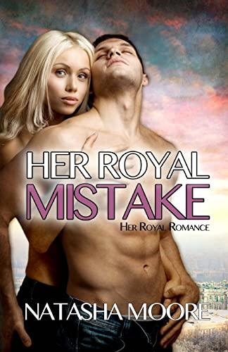9781517004439: Her Royal Mistake (Her Royal Romance) (Volume 3)