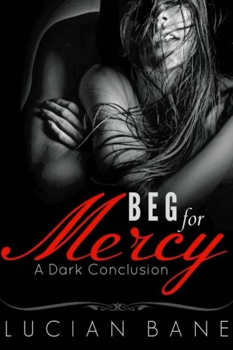 Beg For Mercy: A Dark Conclusion: Lucian Bane