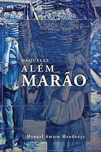 Daqueles Alem Marao: Contos Escolhidos (Paperback): Manuel Amaro Mendonca