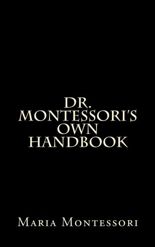 9781517007171: Dr. Montessori's Own Handbook
