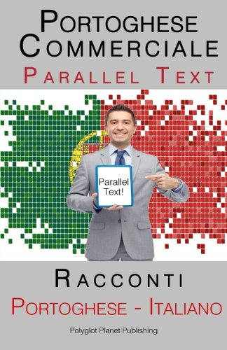 9781517008512: Portoghese Commerciale - Parallel Text - Racconti (Italiano - Portoghese) (Italian Edition)
