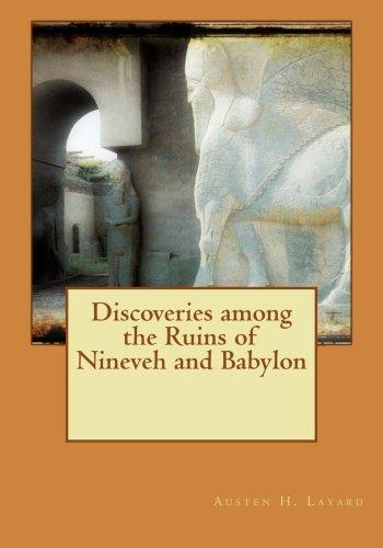 9781517008529: Discoveries among the Ruins of Nineveh and Babylon