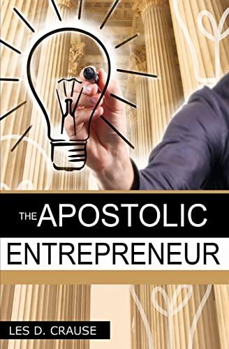 9781517009090: The Apostolic Entrepreneur: The New Generation of Apostles