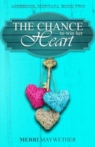 9781517009946: The Chance to Win Her Heart (Ashbrook, Montana) (Volume 2)