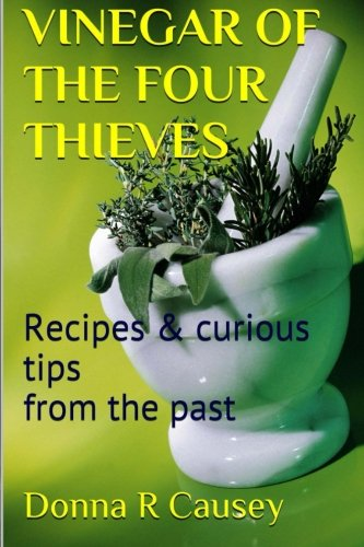 9781517010201: Vinegar of the Four Thieves: Recipes & Curious Tips from the Past
