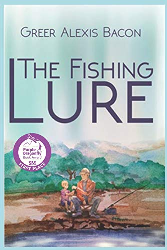 9781517011253: The Fishing Lure: A Children's Story About The Importance Of Believing In The American Dream Through The Love Of Fishing