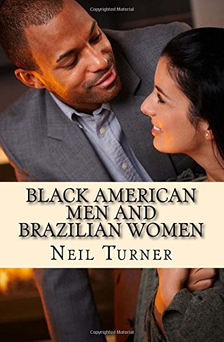 Black American Men and Brazilian Women: Neil Turner