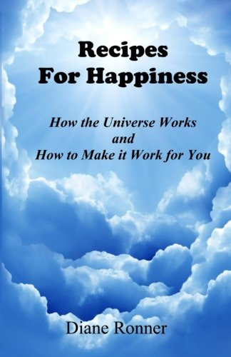 9781517012083: Recipes for Happiness: How the Universe works and how to make it work for you.