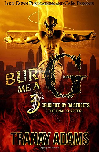 9781517012335: Bury Me A G 3: Crucified by da Streets (Volume 3)
