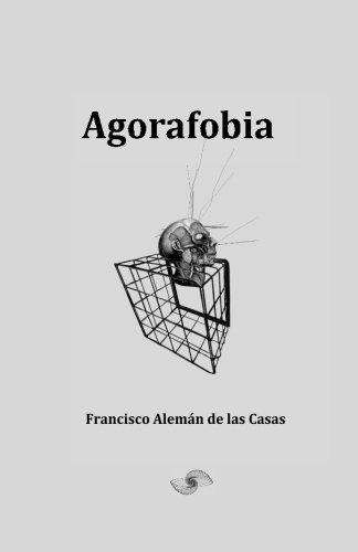 Agorafobia (Paperback): Francisco Aleman De