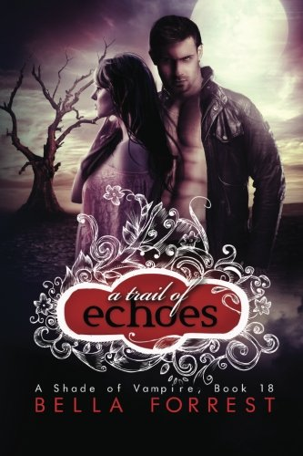 9781517012779: A Shade of Vampire 18: A Trail of Echoes (Volume 18)