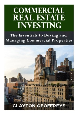 9781517012878: Commercial Real Estate Investing: The Essentials to Buying and Managing Commercial Properties (Financial Independence Books)