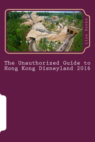 9781517013271: The Unauthorized Guide to Hong Kong Disneyland 2016