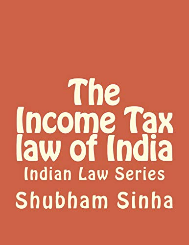 The Income Tax law of India: Indian: Shubham Sinha