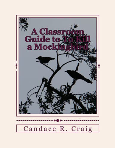 9781517016432: A Classroom Guide to To Kill a Mockingbird: Volume 4 (Craig's Notes Classroom Guides)