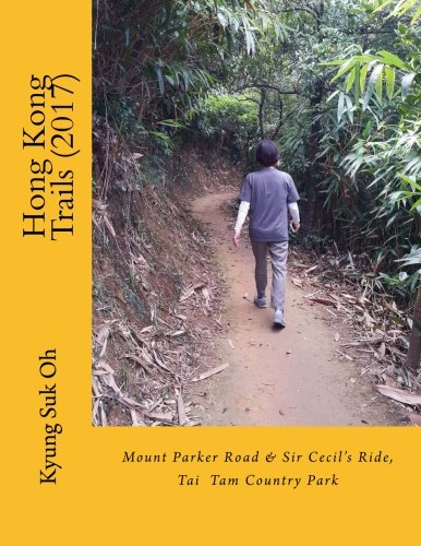 9781517017170: Hong Kong Trails: Mount Parker Road & Tai Tam Country Park (Volume 3)
