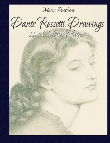9781517019198: Dante Rossetti: Drawings 113 Colour Plates