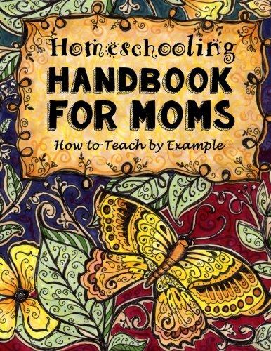 9781517020163 homeschooling handbook for moms how to teach by 9781517020163 homeschooling handbook for moms how to teach by example do it solutioingenieria Choice Image