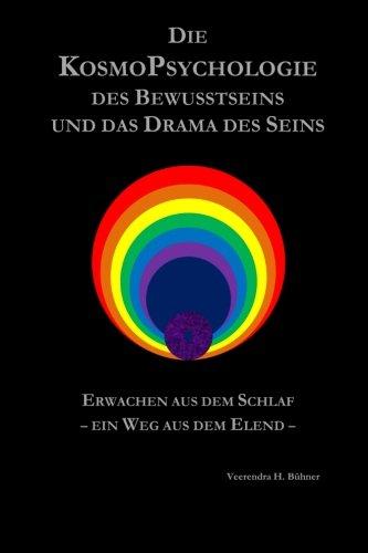 9781517021016: Die KosmoPsychologie des Bewusstseins und das Drama des Seins: Erwachen aus dem Schlaf - Ein Weg aus dem Elend (German Edition)