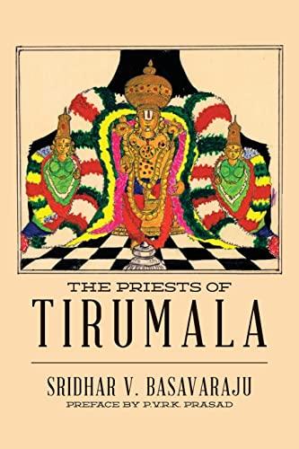 The Priests of Tirumala: Basavaraju, Sridhar V.