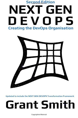 9781517021573: Next Gen DevOps: Creating The DevOps Organisation: Second Edition