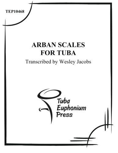Arban Scales for Tuba: Jean-Baptiste Arban