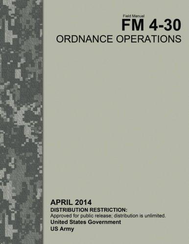 9781517021863: Field Manual FM 4-30 Ordnance Operations April 2014