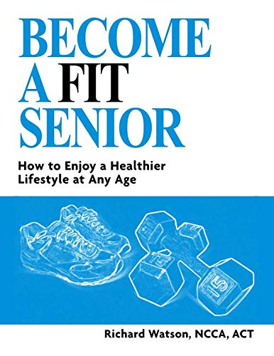 9781517021986: Become a Fit Senior: Strength and Endurance Training for older adults