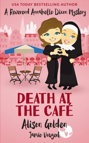 9781517022167: Death at the Cafe: A Reverend Annabelle Dixon Cozy Mystery (Volume 1)