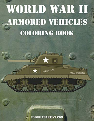World War II Armored Vehicles Coloring Book (Volume 1): Nick Snels