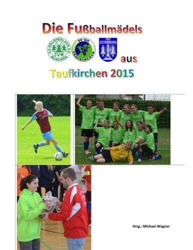9781517022709: Die Fußballmädels aus Taufkirchen 2015 (German Edition)