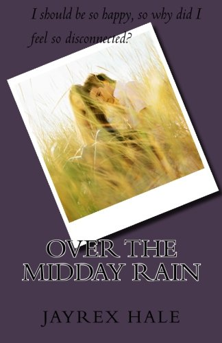 9781517026004: Over The Midday Rain: What happens when the men you love has a secret life online?: Volume 2 (Under The Midnight Sun)