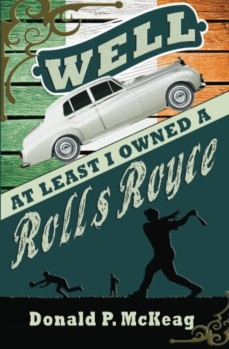 9781517026745: Well, At Least I Owned a Rolls Royce