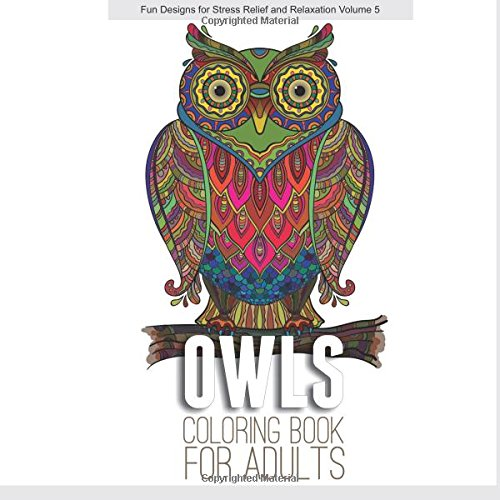 9781517028879: Owls Coloring Book for Adults (Fun Designs for Stress Relief and Relaxation) (Volume 5)