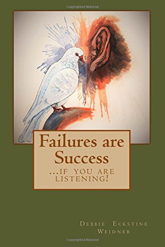 9781517029791: Failures are Success ...if you are listening (Volume 1)