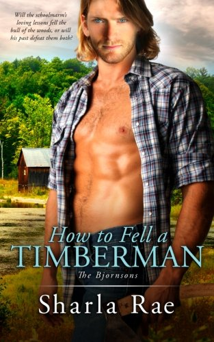 9781517031626: How to Fell a Timberman (The Bjornsons) (Volume 1)