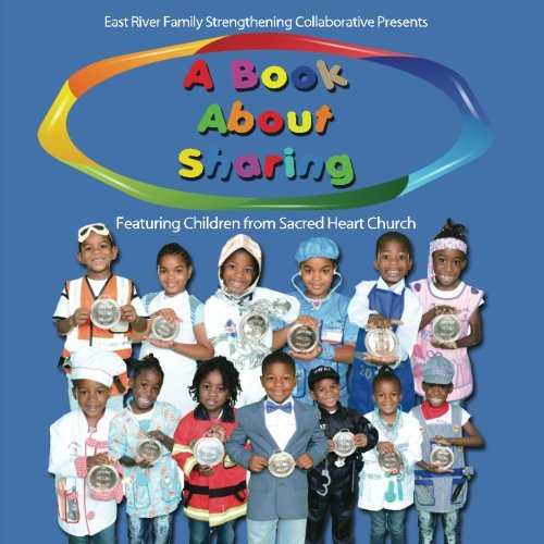 9781517031930: A Book About Sharing Featuring Children from Sacred Heart Church