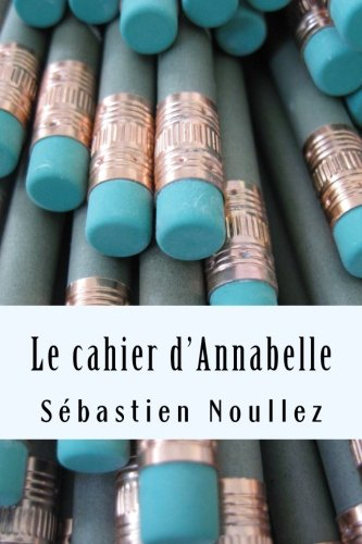 9781517032869: Le cahier d'Annabelle (French Edition)