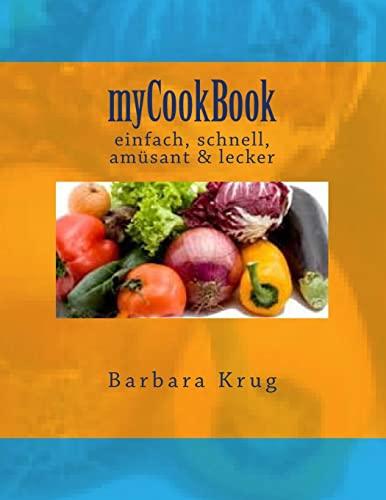 9781517034344: myCookBook: einfach, schnell, amüsant & lecker (German Edition)