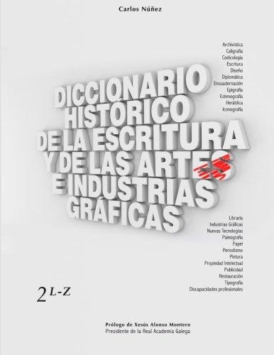 9781517034665: Diccionario Histórico de la Escritura y de las Artes e Industrias Gráficas (Volume 2) (Spanish Edition)